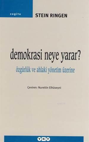 Demokrasi Neye Yarar? Özgürlük Ve Ahlaki Yönetim