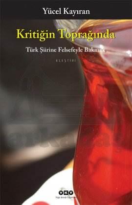 Kritiğin Toprağında-Türk Şiirine Felsefeyle Bakmak