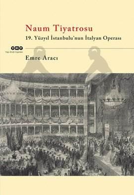 Naum Tiyatrosu 19. Yüzyıl İstanbul'un İtalyan Operası