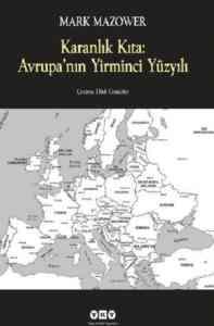 Karanlık Kıta:Avrupanın Yirminci Yüzyılı