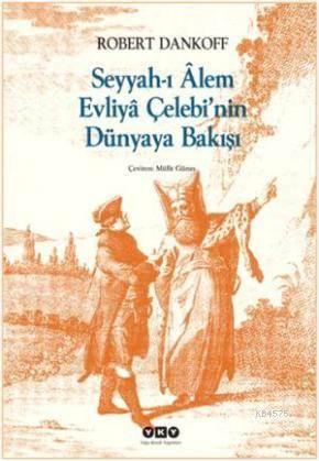Seyyah-İ Alem Evliya Çelebi'Nin Dünyaya Bakişi 2.B