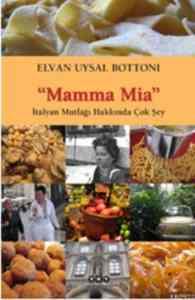Mamma Mia İtalyan Mutfağı Hakkında Çok Şey