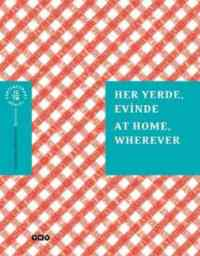 Her Yerde, Evinde / At Home, Wherever