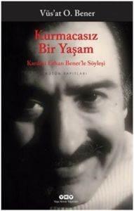 Kurmacasız Bir Yaşam – Kardeşi Erhan Bener'le Söyleşi