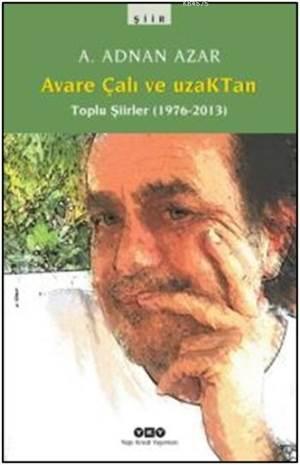 Avare Çali Ve Uzaktan Toplu Şiirler(1976-2013) 1.B
