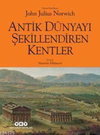 Antik Dünyayı Şekillendiren Kentler