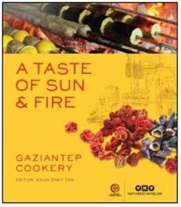 A Taste Of Sun &Fıre – Gazıantep Cookery