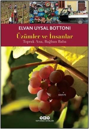 Üzümler ve İnsanlar - Toprak Ana, Bağban Baba