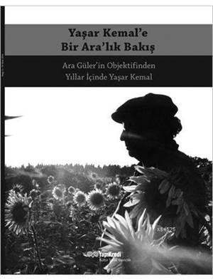 Yaşar Kemal'e Bir Ara'lık Bakış