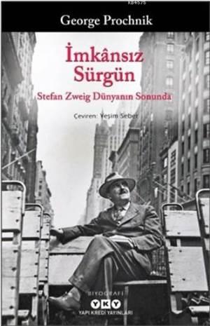 İmkansız Sürgün; Stefan Zweig Dünyanın Sonunda
