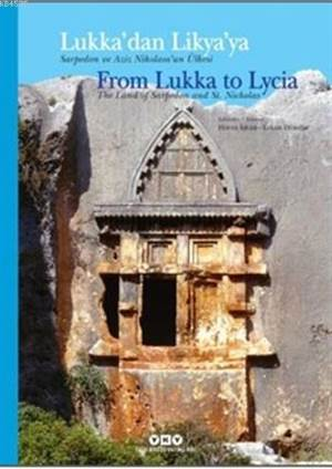 Lukka'dan Lykia'ya Sarpedon Ve Aziz Nikolaos'un Ülkesi; From Lukka To Lycia The Land Of Sarpedon And St. Nicholas