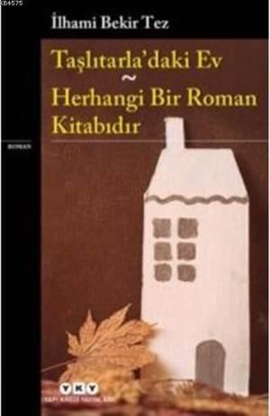 Taşlıtarla'daki Ev; Herhangi Bir Roman Kitabıdır