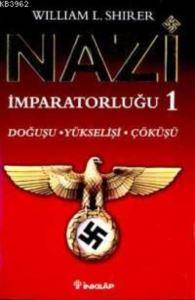 Nazi İmparatorluğu - 1 / Doğuşu - Yükselişi - Çöküşü