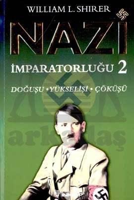 Nazi İmparatorluğu 2 Doğuşu, Yükselişi ve Çöküşü
