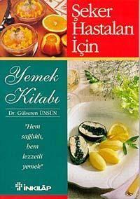 Şeker Hastaları İçin Yemek Kitabı