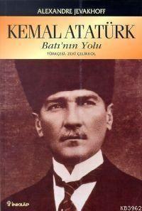 Kemal Atatürk Batının Yolu