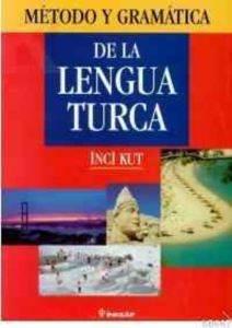 Metodlu Gramatica De La Lengua Turca (İspanyollar için Türkçe Gramer)