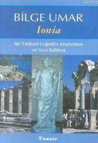 Ionia; Bir Tarihsel Coğrafya Araştırması Ve Gezi Rehberi