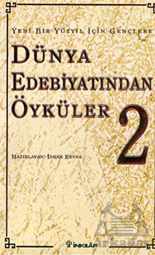 Gençlere Dünya Edebiyatından Öyküler II; Yeni Bir Yüzyıl İçin Gençlere