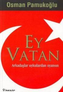 Ey Vatan : Arkadaşlar Uykulardan Uyansın