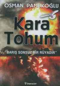 Kara Tohum : Barış Sonsuz Bir Rüyadır