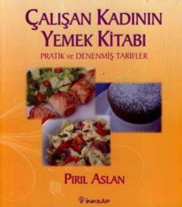 Çalışan Kadının Yemek Kitabı