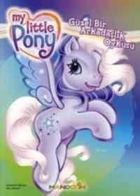 My Little Pony Güzel Bir Arkadaşlık Öyküsü