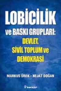 Lobicilik ve Baskı Grupları:Devlet Sivil Topum ve Demokrasi