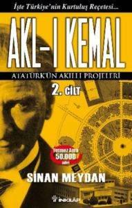 Akl-ı Kemal 2.Cilt - Atatürk'ün Akıllı Projeleri