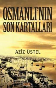 Osmanlının Son Kartalları