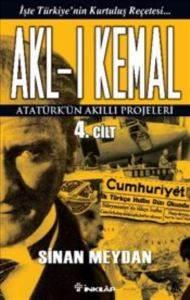 Akl -ı Kemal: Atatürk'ün Akıllı Projeleri 4. Cilt