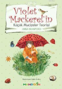Violet Mackerel'in Küçük Mucizeler Teorisi