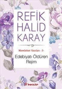 Edebiyatı Öldüren Rejim - Memleket Yazıları 3
