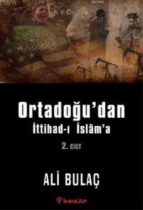 Ortadoğu'dan İttihad-ı İslam'a 2. Cilt