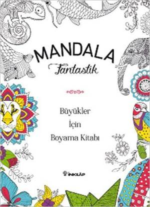 Mandala - Fantastik; Büyükler İçin Boyama Kitabı