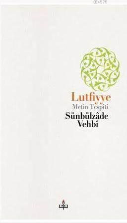 Lutfiyye - Metin Tespiti - Sünbülzade Vehbi
