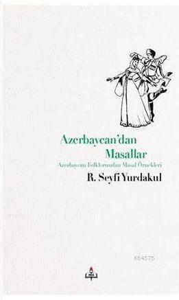 Azerbaycan'dan Masallar Azerbaycan Folklorundan Masal Örnekleri