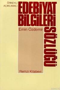 Edebiyat Bilgileri Sözlügü; Örnekli Açiklamali
