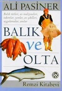 Balık ve Olta; Balık Türkleri, Av Malzemeleri, Takımlar, Yemler, Av Şekilleri, Uygulamalar, Anılar