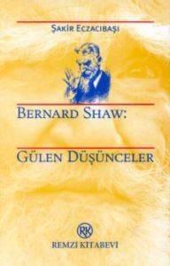Bernard Shaw : Gülen Düşünceler