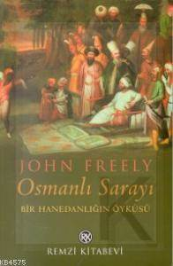 Osmanli Sarayi; Bir Hanedanligin Öyküsü