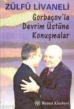 Gorbaçov'la Devrim Üstüne Konusma