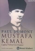 Mustafa Kemal / Çağdaş Türkiye'nin Doğuşu