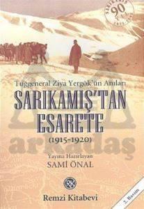 Sarıkamış''tan Esarete-Tuğgeneral Ziya Yergök'ün Anıları