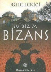 Bizans İmparatorluğu Tarihi Şu Bizim Bizans