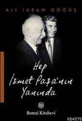 Hep Ismet Pasa´nin Yaninda
