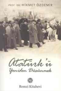 Atatürk'ü Yeniden Düşünmek