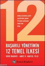 Başarılı Yönetimin 12 Temel İlkesi