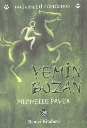 Yemin Bozan; Tarihöncesi Günlükleri