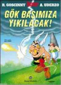 Asteriks Gök Başımıza Yıkılacak